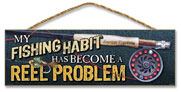 WOODEN SIGN: MY FISHING HABIT HAS BECOME A REEL PROBLEM