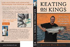 KEATING ON KINGS: PART TWO - LURE SELECTION AND ADVANCED TECHNIQUES