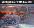 2015 CALENDAR: MUSKY HUNTER