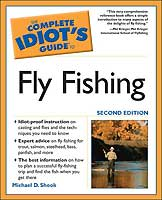 COMPLETE IDIOT'S GUIDE TO FLY FISHING BASICS: 2ND EDITION