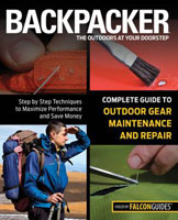BACKPACKER: COMPLETE GUIDE TO OUTDOOR GEAR, MAINTENANCE AND REPAIR