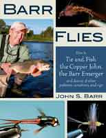 BARR FLIES: HOW TO TIE AND FISH THE COPPER JOHN, THE BARR EMERGER, AND DOZENS OF OTHER PATTERNS, VAR