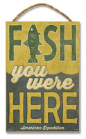 WOODEN SIGN: FISH YOU WERE HERE