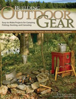 BUILDING OUTDOOR GEAR: EASY-TO-MAKE PROJECTS FOR CAMPING, FISHING, HUNTING, AND CANOEING, 2ND EDITIO