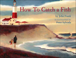 HOW TO CATCH A FISH