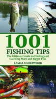 1001 FISHING TIPS A LEGENDARY OUTDOORSMAN AND WRITER REVEALS HIS MOST GUARDED FISHING SECRETS!