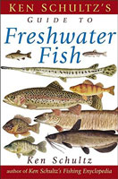 KEN SCHULTZ GUIDE TO FRESHWATER FISH