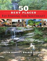 50 BEST PLACES FLY FISH THE SOUTHEAST