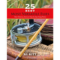 25 BEST MOST VERSATILE FLIES: THEIR HISTORIES, STORIES & STEP-BY-STEP TYING PHOTOS